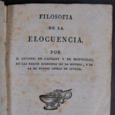 Libros antiguos: FILOSOFIA DE LA ELOCUENCIA - ANTONIO DE CAPMANY Y DE MONTPALAU - IMPRENTA DE SIERRA Y MARTÍ 1826. Lote 296899688