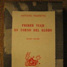 Libros antiguos: PRIMER VIAJE EN TORNO DEL GLOBO, A. PIGAFETTA. EDIT. AUSTRAL, AÑO 1963.. Lote 26474695