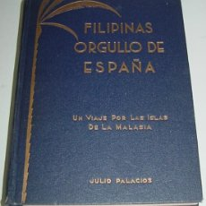 Libros antiguos: ANTIGUO LIBRO DE FILIPINAS, ORGULLO DE ESPAÑA. UN VIAJE POR LAS ISLAS DE LA MALASIA (TEXTO AMPLIADO . Lote 26447921