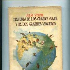 Libros antiguos: HISTORIA DE LOS GRANDES VIAJES Y DE LOS GRANDES VIAJEROS, JULIO VERNE. Lote 4632460