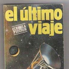 Libros antiguos: EL ULTIMO VIAJE - POUL ANDERSON - CIENCIA FICCION . Lote 5396742