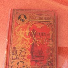 Libros antiguos: VIAJES POR ASIA Y LOS ARCHIPIÉLAGOS OCEÁNICOS / MANUEL MARÍA GUERRA 1900. Lote 25560856