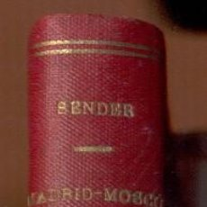Libros antiguos: MADRID - MOSCÚ. NOTAS DE VIAJE (1933-1934) -RAMÓN J. SÉNDER- EDICIÓN ORIGINAL, DE 1934. MUY RARO.. Lote 27465434