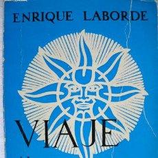Libros antiguos: VIAJE AL CALOR / ENRIQUE LABORDE; [ IL. GOÑI, MINGOTE, CHÚMEZ ]. Lote 24946244