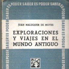 Libros antiguos: EXPLORACIONES Y VIAJES EN EL MUNDO ANTIGUO *** JUAN MALUQUER DE MOTES ** 1950 INSTITUTO TRANSOCEANI. Lote 13747084
