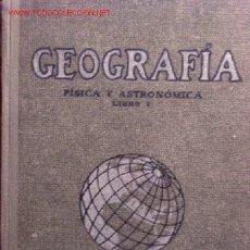 Libros antiguos: GEOGRAFÍA FÍSICA Y ASTRONÓMICA LIBRO I. SEIX & BARRAL HERMANOS. 1918, SEGUNDA EDICIÓN. Lote 25000707