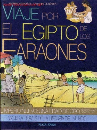 VIAJE POR EL EGIPTO DE LOS FARAONES. EL IMPERIO NUEVO: UNA EDAD DE ORO (Libros Antiguos, Raros y Curiosos - Geografía y Viajes)