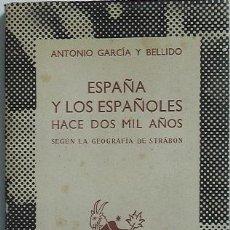 Livros antigos: ESPAÑA Y LOS ESPAÑOLES HACE DOS MIL AÑOS. SEGÚN LA GEOGRAFÍA DE STRABÓN / A. GARCIA BELLIDO. Lote 9830470