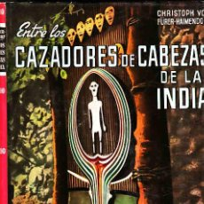 Libros antiguos: LIBRO DE VIAJES ENTRE LOS CAZADORES DE CABEZAS DE LA INDIA, AYMA EDITORES AÑO 1955 . Lote 11315737