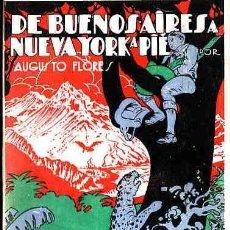 Libros antiguos: LIBRO DE VIAJES DE BUENOS AIRES A NUEVA YORK A PIE, AUGUSTO FLORES, EDIT. CERVANTES 1931. Lote 11316064