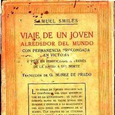 Libros antiguos: LIBRO DE VIAJE DE UN JOVEN ALREDEDOR DEL MUNDO SAMUEL SMILES EDITORIAL SOPENA AÑO 1930. Lote 11319428