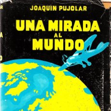 Libros antiguos: LIBRO DE VIAJES UNA MIRADA AL MUNDO DE J,.PUJOLAR CON FOTOS Y DIBUJOS. Lote 12197438