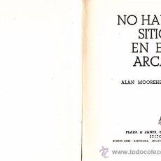 Libros antiguos: LIBRO DE VIAJES NO HAY SITIO EN EL ARCA POR ALAN MOOREHEAD CON FOTOS. Lote 12197542