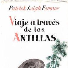 Libros antiguos: LIBRO DE VIAJE A TRAVES DE LAS ANTILLAS POR PATRICK LEIGH CON 48 LAMINAS Y DIBUJOS. Lote 12197688