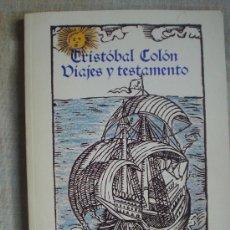 Libros antiguos: CRISTOBAL COLON - VIAJES Y TESTAMENTO. Lote 12687439