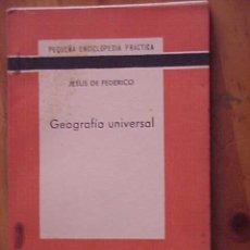 Libros antiguos: GEOGRAFIA UNIVERSAL. JESUS DE FEDERICO. PEQUEÑA ENCICLOPEDIA PRACTICA Nº 88.. Lote 13114246
