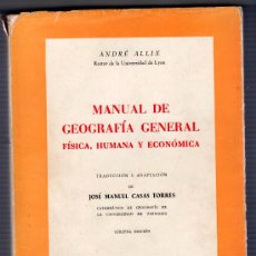 Libros antiguos: MANUAL DE GEOGRAFIA GENERAL POR ANDRE ALLIX. EDICIONES RIALP 3ª ED. MADRID 1960. Lote 25683240
