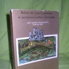 Livros antigos: RELATOS DE VIAJES DE PEREGRINOS JUDÍOS A JERUSALÉN (1481-1523) MAGDALENA NOM DE DEU, JOSE.. Lote 15268491
