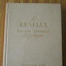 Libros antiguos: GUÍA DE VIAJES DE BENELUX .. LE BENELUX DORE ORRIZEK 1958. Lote 15809067