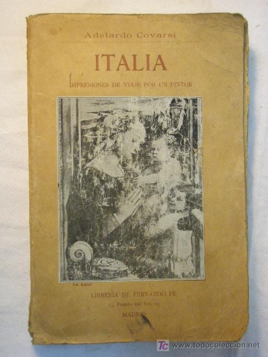 ITALIA IMPRESIONES DE VIAJE POR UN PINTOR ADELARDO CORVASI 1910 (Libros Antiguos, Raros y Curiosos - Geografía y Viajes)