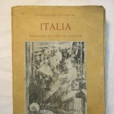 Libros antiguos: ITALIA IMPRESIONES DE VIAJE POR UN PINTOR ADELARDO CORVASI 1910. Lote 26999718
