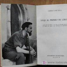 Libros antiguos: VIAJE AL PIRINEO DE LÉRIDA. CELA (CAMILO JOSÉ). Lote 17017109