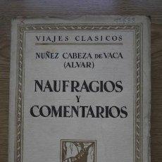 Libros antiguos: NAUFRAGIOS Y COMENTARIOS. CON DOS CARTAS. NÚÑEZ CABEZA DE VACA (ALVAR). Lote 16222649