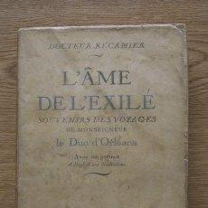 Libros antiguos: L'ÀME DE L'EXILÉ. SOUVENIRS DES VOYAGES DE MONSEIGNEUR LE DUC D'ORLÉANS. RÉCAMIER (DOCTEUR). Lote 16311361