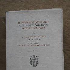 Libros antiguos: EL FELICÍSIMO VIAJE DEL MUY ALTO Y MUY PODEROSO PRÍNCIPE DON FELIPE. TOMO II. CALVETE DE ESTRELLA (J. Lote 16397155