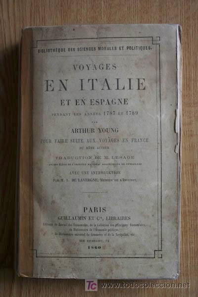 VOYAGES EN ITALIE ET EN ESPAGNE PENDANT LES ANNÉES 1787 ET 1789. YOUNG (ARTHUR) (Libros Antiguos, Raros y Curiosos - Geografía y Viajes)