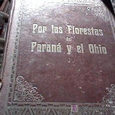 Libros antiguos: POR LAS FLORESTAS DEL PARANA' Y EL OHIO (EL JAGUARETE- KERRY MOYAMEE EL LEÑADOR DE LA FLORIDA) 1914. Lote 17190499