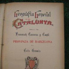 Libros antiguos: 1910.CARRERAS CANDI. GEOGRAFIA GENERAL DE CATALUNYA.PROVINCIA DE BARCELONA. Lote 26390086