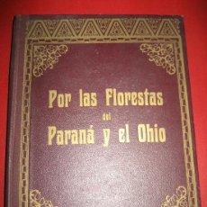 Libros antiguos: POR LAS FLORESTA DEL PARANA Y EL OHIO. M. PONS FABREGUES. 1914. Lote 22219928