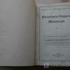 Libros antiguos: BIBLIOTHECA HISPANA MISSIONUM. V. LAS MISIONES FRANCISCANAS EN CHINA. CARTAS, INFORMES Y.... Lote 17495868
