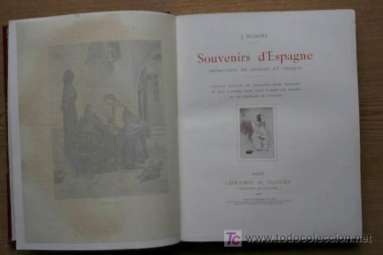 SOUVENIRS D'ESPAGNE. IMPRESSIONS DE VOYAGES ET CROQUIS. WORMS (J.) (Libros Antiguos, Raros y Curiosos - Geografía y Viajes)
