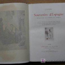 Libros antiguos: SOUVENIRS D'ESPAGNE. IMPRESSIONS DE VOYAGES ET CROQUIS. WORMS (J.). Lote 17622304