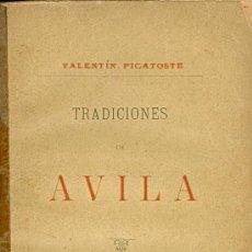 Libros antiguos: VALENTIN PICATOSTE. TRADICIONES DE AVILA. MADRID, 1888. CYL. AVILA. Lote 22739117