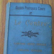 Libros antiguos: GUIDES PRATIQUE CONTY . LE CENTRE .. AUVERNE – BERRY – MARCHE – LIMOUSIN – PÉRIORD 1901-2. Lote 17937762