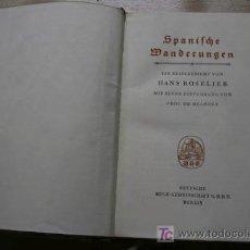 Libros antiguos: SPANISCHE WANDERUNGEN. EIN REISEBERICHT VON... MIT EINER EINFÜHRUNG VON PROF. DR. HELMOLT.. Lote 17992226