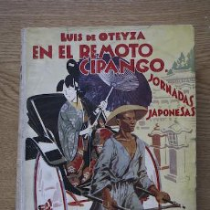 Libros antiguos: EN EL REMOTO CIPANGO. JORNADAS JAPONESAS. OTEYZA (LUIS DE). Lote 18572749