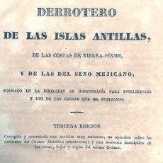 Libros antiguos: DIRECCION HIDROLOGÍA. DERROTERO DE LAS ISLAS ANTILLAS, DE LAS COSTAS DE TIERRA FIRME. MADRID, 1837. Lote 18920646