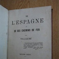Libros antiguos: DE L'ESPAGNE ET DE SES CHEMINS DE FER. VILLIAUMÉ. Lote 19195339