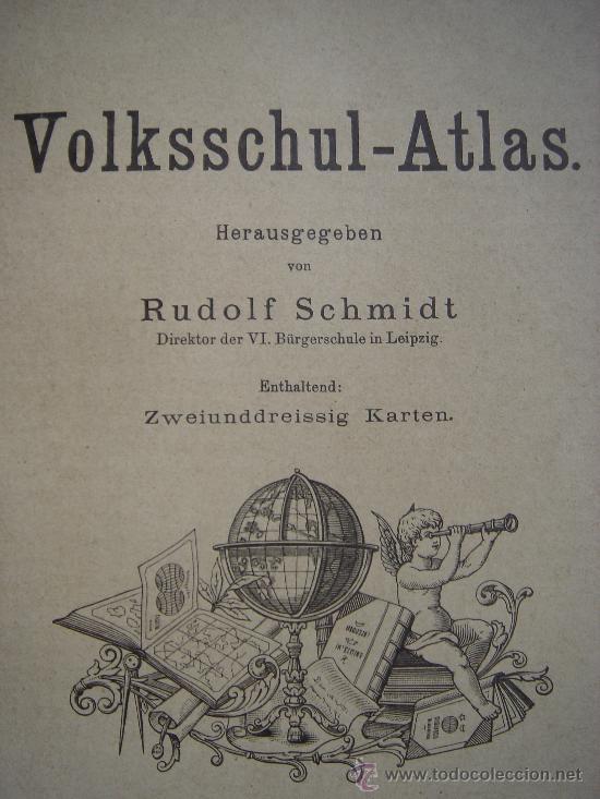ATLAS UNIVERSAL ESCOLAR, 1895, SCHMIDT, ATLAS CON 32 MAPAS COLOREADOS (Libros Antiguos, Raros y Curiosos - Geografía y Viajes)