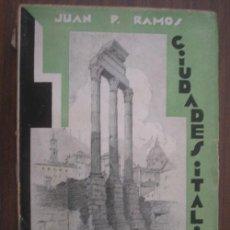 Libros antiguos: CIUDADES ITALIANAS. RAMOS, JUAN P. 1930. COMPAÑÍA IBERO-AMERICANA DE PUBLICACIONES. Lote 19433066