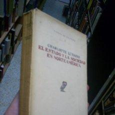 Libros antiguos: EL ESTADO Y LA SOCIEDAD EN NORTEAMÉRICA REVISTA DE OCCIDENTE 1931 CHARLOTTE LÜTKENS RM44622. Lote 21945159