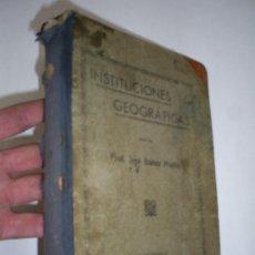 Libros antiguos: INSTITUCIONES GEOGRÁFICAS PROFESOR JOSÉ IBÁÑEZ MARTÍN C. 1931 RM44333. Lote 21606767