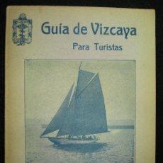 Libros antiguos: GUÍA TURÍSTICA. VIZCAYA. GUÍA DE VIZCAYA PARA TURISTAS. BILBAO. 1924.. Lote 21229479