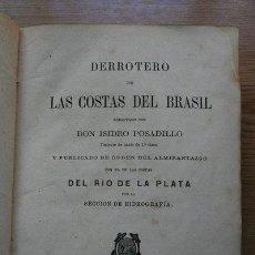 Libros antiguos: DERROTERO DE LAS COSTAS DEL BRASIL, CON LAS COSTAS DEL RÍO DE LA PLATA. POSADILLO (ISIDRO). Lote 21490462