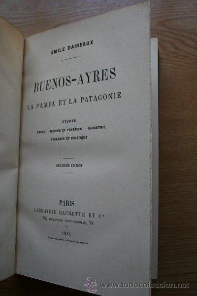 BUENOS-AYRES. LA PAMPA ET LA PATAGONYE. ETUDES. DAIREAUX (EMILE) (Libros Antiguos, Raros y Curiosos - Geografía y Viajes)
