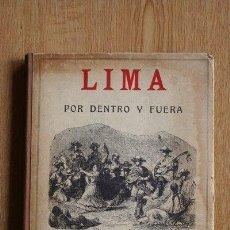 Libros antiguos: LIMA POR DENTRO Y FUERA. OBRA JOCOSA Y DIVERTIDA. LA DA A LUZ… AYANQUE (SIMÓN). Lote 21611147